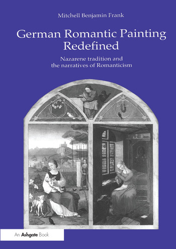 German Romantic Painting Redefined Nazarene Tradition and the Narratives of Romanticism book cover