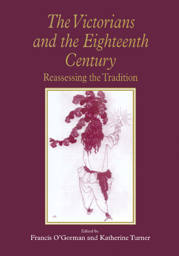 The Victorians and the Eighteenth Century Reassessing the Tradition book cover