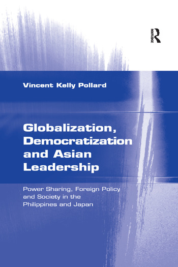 Globalization, Democratization and Asian Leadership Power Sharing, Foreign Policy and Society in the Philippines and Japan book cover