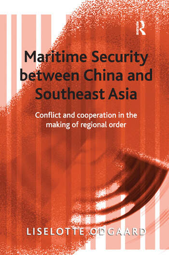 Maritime Security between China and Southeast Asia Conflict and Cooperation in the Making of Regional Order book cover
