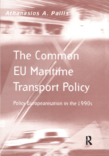 The Common EU Maritime Transport Policy Policy Europeanisation in the 1990s book cover