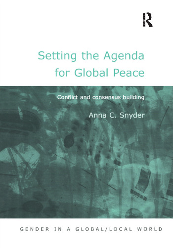 Setting the Agenda for Global Peace Conflict and Consensus Building book cover