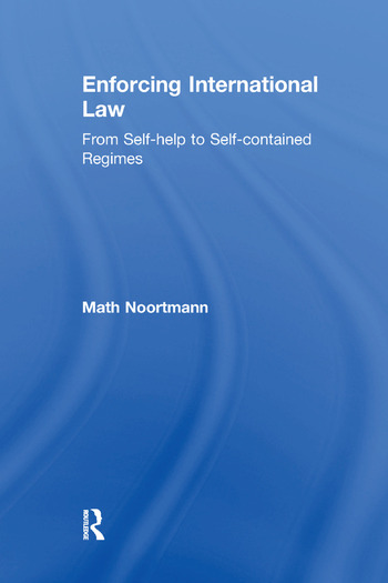 Enforcing International Law From Self-help to Self-contained Regimes book cover