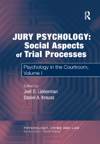 Jury Psychology: Social Aspects of Trial Processes Psychology in the Courtroom, Volume I book cover