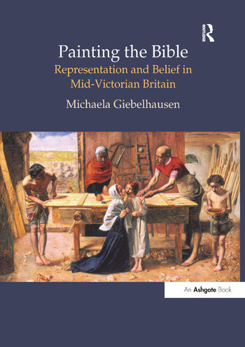 Painting the Bible Representation and Belief in Mid-Victorian Britain book cover