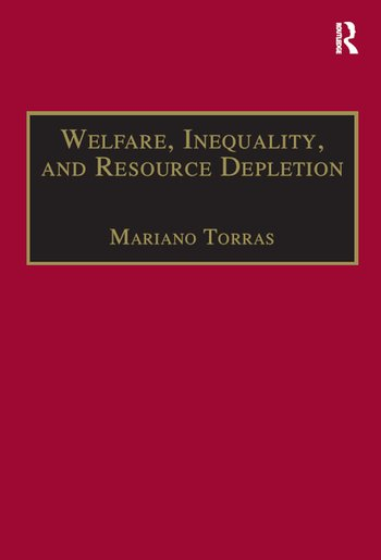 Welfare, Inequality, and Resource Depletion A Reassessment of Brazilian Economic Growth book cover