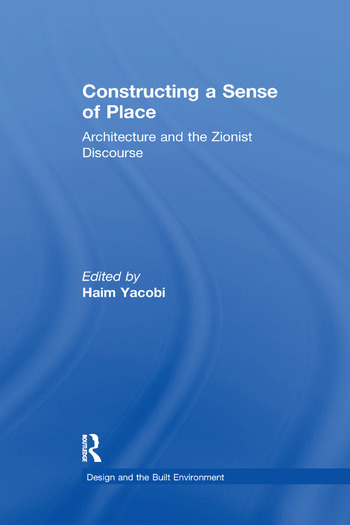 Constructing a Sense of Place Architecture and the Zionist Discourse book cover