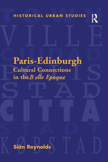 Paris-Edinburgh Cultural Connections in the Belle Epoque book cover