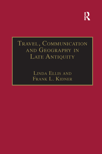 Travel, Communication and Geography in Late Antiquity Sacred and Profane book cover