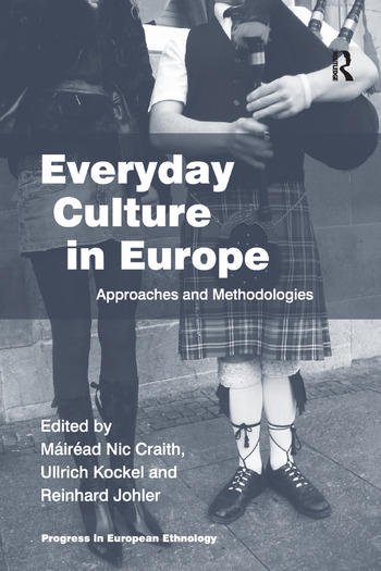 Everyday Culture in Europe Approaches and Methodologies book cover