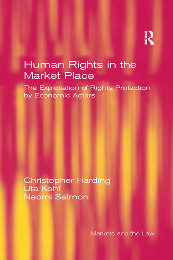 Human Rights in the Market Place The Exploitation of Rights Protection by Economic Actors book cover