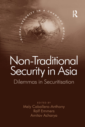 Non-Traditional Security in Asia Dilemmas in Securitization book cover