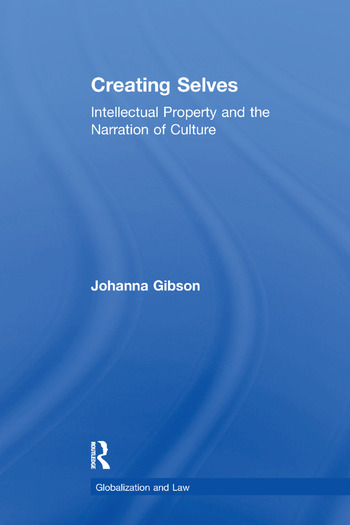 Creating Selves Intellectual Property and the Narration of Culture book cover