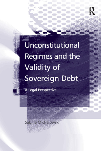 Unconstitutional Regimes and the Validity of Sovereign Debt A Legal Perspective book cover