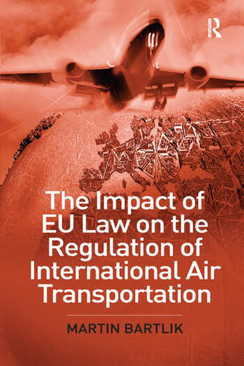 The Impact of EU Law on the Regulation of International Air Transportation book cover