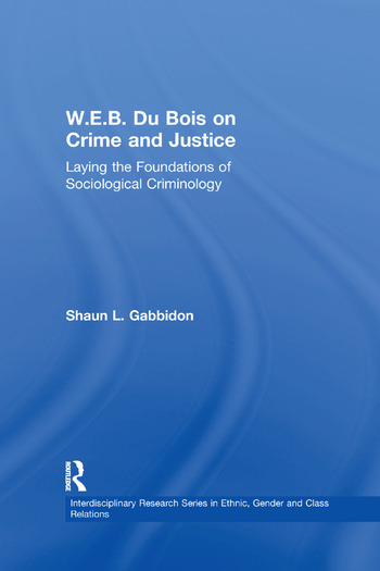 W.E.B. Du Bois on Crime and Justice Laying the Foundations of Sociological Criminology book cover