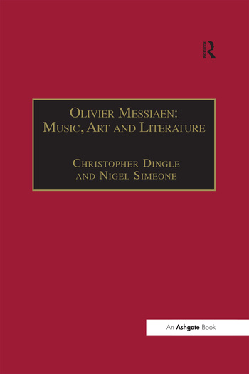 Olivier Messiaen: Music, Art and Literature book cover