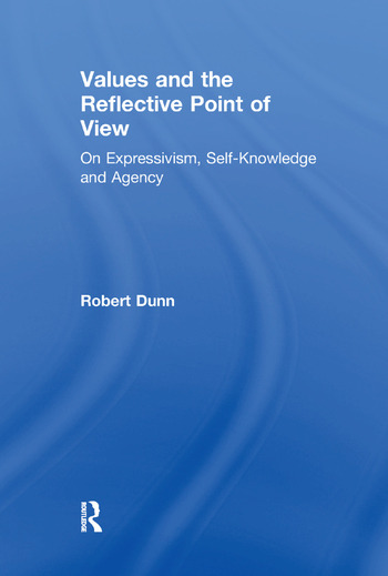 Values and the Reflective Point of View On Expressivism, Self-Knowledge and Agency book cover