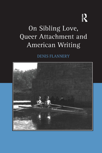 On Sibling Love, Queer Attachment and American Writing book cover