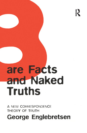 Bare Facts and Naked Truths A New Correspondence Theory of Truth book cover