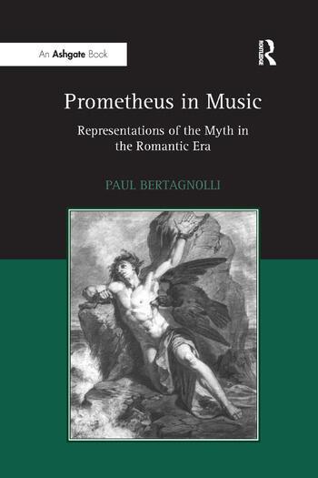 Prometheus in Music Representations of the Myth in the Romantic Era book cover