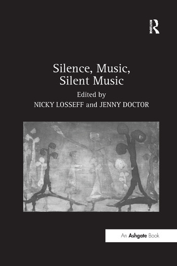 Silence, Music, Silent Music book cover