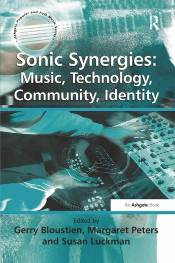 Sonic Synergies: Music, Technology, Community, Identity book cover
