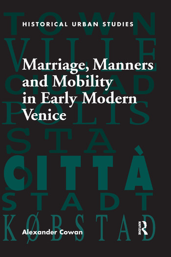 Marriage, Manners and Mobility in Early Modern Venice book cover