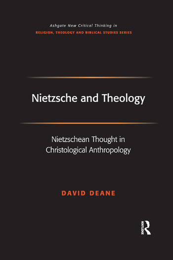 Nietzsche and Theology Nietzschean Thought in Christological Anthropology book cover