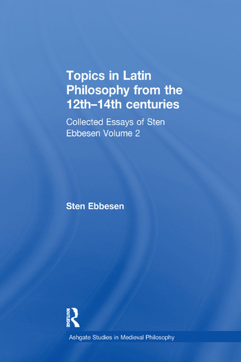 Topics in Latin Philosophy from the 12th–14th centuries Collected Essays of Sten Ebbesen Volume 2 book cover