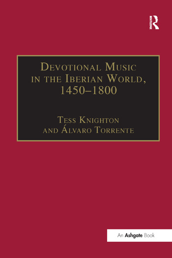 Devotional Music in the Iberian World, 1450–1800 The Villancico and Related Genres book cover