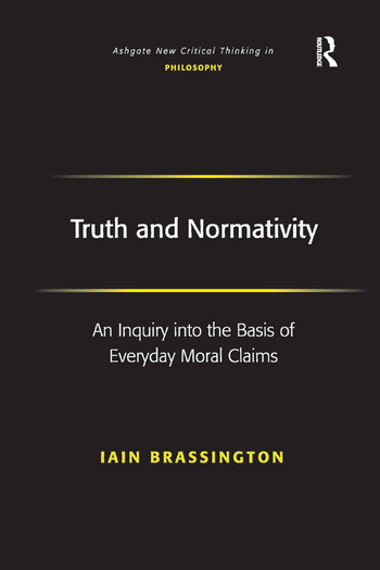 Truth and Normativity An Inquiry into the Basis of Everyday Moral Claims book cover