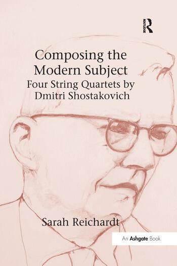 Composing the Modern Subject: Four String Quartets by Dmitri Shostakovich book cover