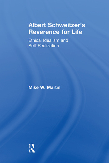 Albert Schweitzer's Reverence for Life Ethical Idealism and Self-Realization book cover