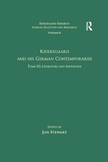 Volume 6, Tome III: Kierkegaard and His German Contemporaries - Literature and Aesthetics book cover