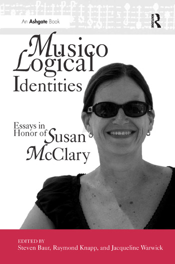 Musicological Identities Essays in Honor of Susan McClary book cover