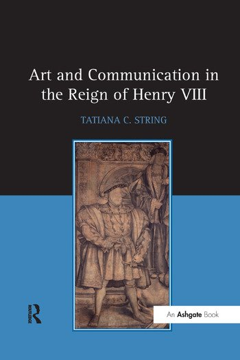 Art and Communication in the Reign of Henry VIII book cover