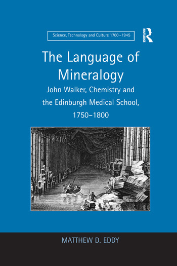 The Language of Mineralogy John Walker, Chemistry and the Edinburgh Medical School, 1750-1800 book cover