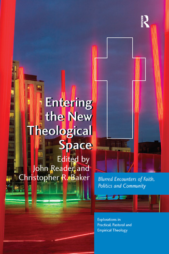 Entering the New Theological Space Blurred Encounters of Faith, Politics and Community book cover