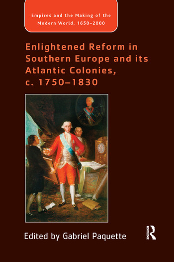 Enlightened Reform in Southern Europe and its Atlantic Colonies, c. 1750-1830 book cover