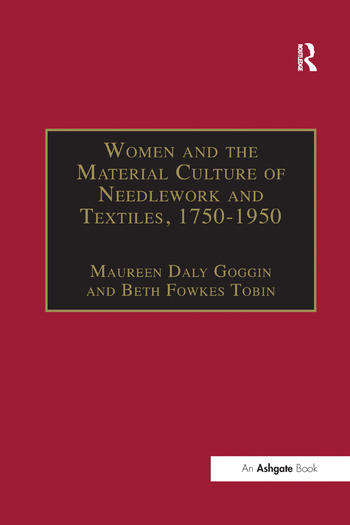 Women and the Material Culture of Needlework and Textiles, 1750–1950 book cover