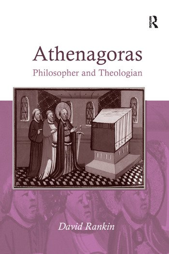 Athenagoras Philosopher and Theologian book cover
