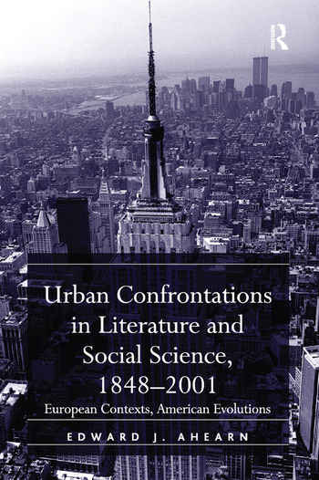 Urban Confrontations in Literature and Social Science, 1848-2001 European Contexts, American Evolutions book cover