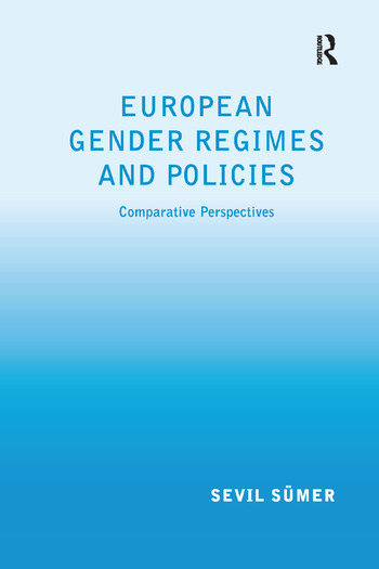 European Gender Regimes and Policies Comparative Perspectives book cover