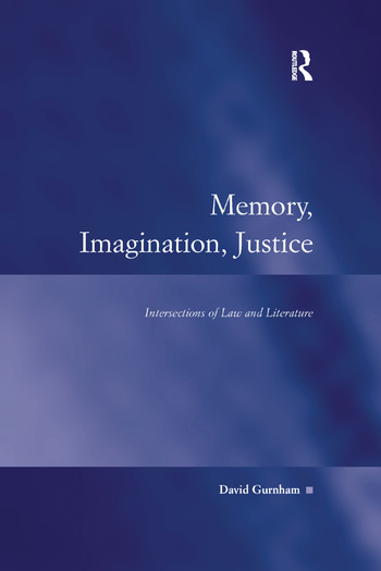 Memory, Imagination, Justice Intersections of Law and Literature book cover