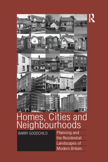 Homes, Cities and Neighbourhoods Planning and the Residential Landscapes of Modern Britain book cover