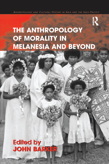 The Anthropology of Morality in Melanesia and Beyond book cover