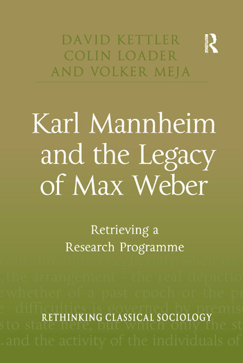 Karl Mannheim and the Legacy of Max Weber Retrieving a Research Programme book cover