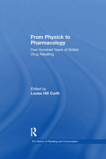 From Physick to Pharmacology Five Hundred Years of British Drug Retailing book cover
