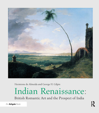 Indian Renaissance British Romantic Art and the Prospect of India book cover
